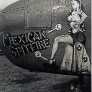 """Mexican Spitfire"" is an example of B-25 nose art photos Dad took."